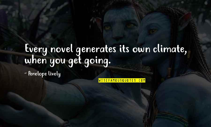 Penelope's Quotes By Penelope Lively: Every novel generates its own climate, when you