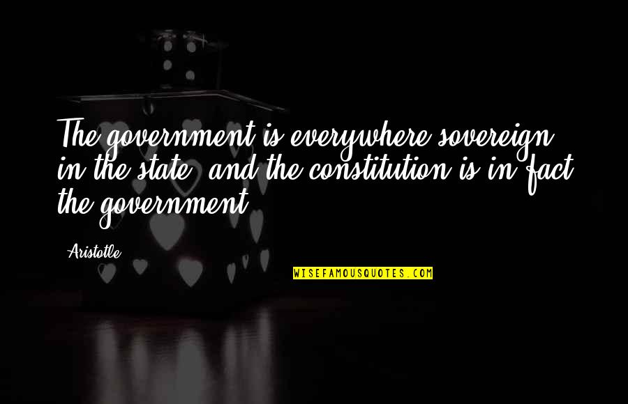 Peneus Quotes By Aristotle.: The government is everywhere sovereign in the state,