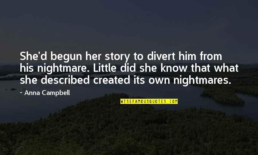 Penglai Quotes By Anna Campbell: She'd begun her story to divert him from