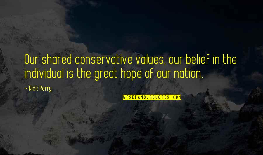 Penglai Quotes By Rick Perry: Our shared conservative values, our belief in the