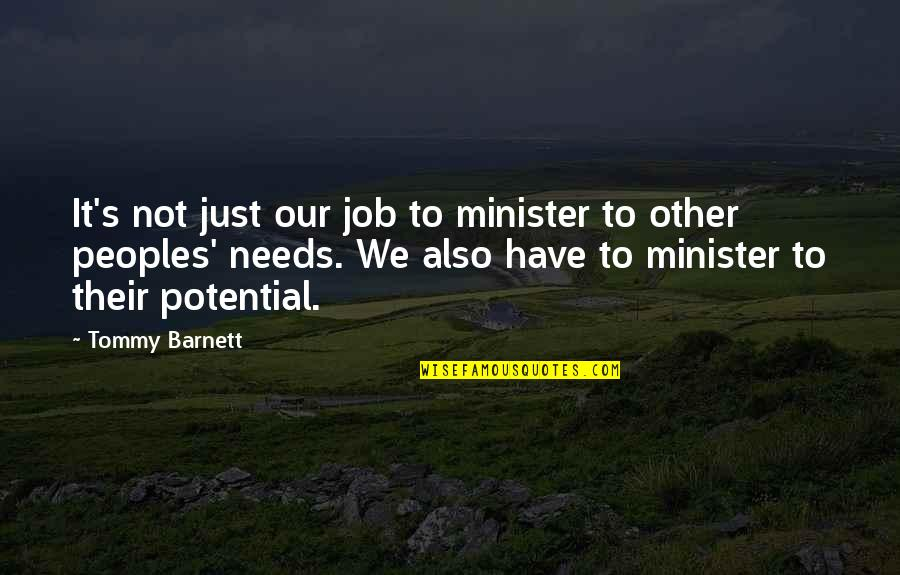 Penicillin By Alexander Fleming Quotes By Tommy Barnett: It's not just our job to minister to
