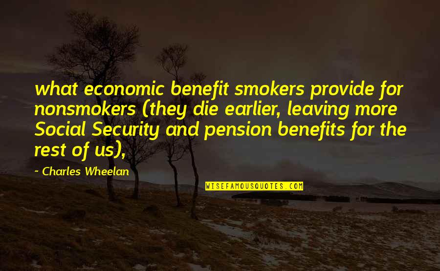 Pension Quotes By Charles Wheelan: what economic benefit smokers provide for nonsmokers (they