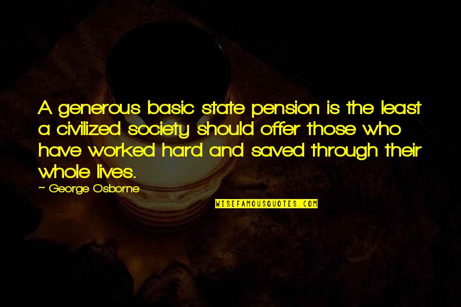 Pension Quotes By George Osborne: A generous basic state pension is the least