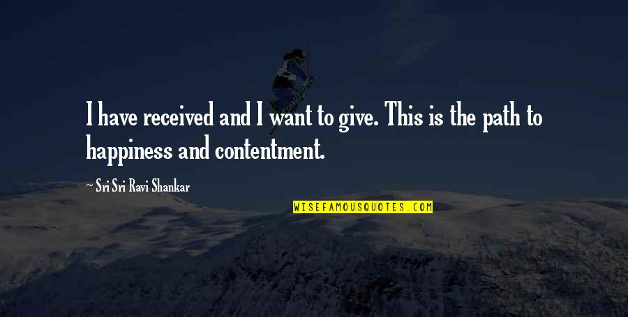 Pensive Quotes And Quotes By Sri Sri Ravi Shankar: I have received and I want to give.