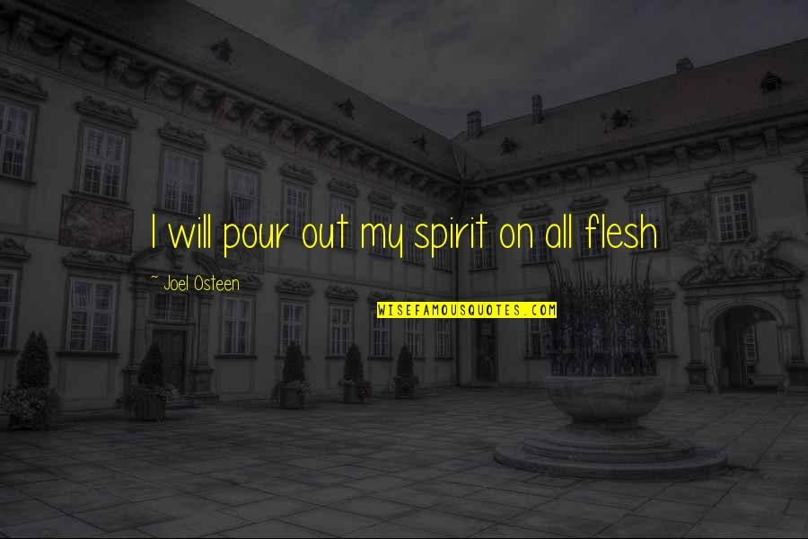 Pentecost Quotes By Joel Osteen: I will pour out my spirit on all