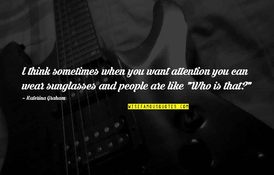 People Who Want Attention Quotes: top 1 famous quotes about ...