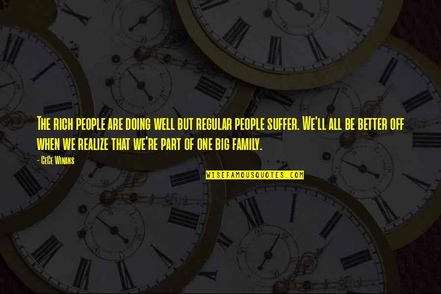 People're Quotes By CeCe Winans: The rich people are doing well but regular