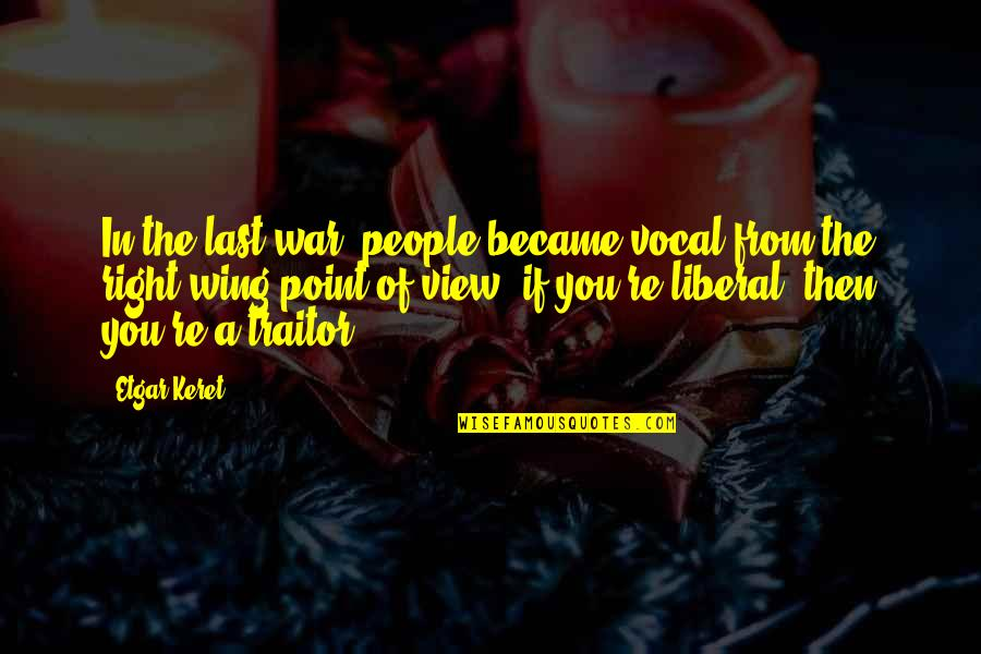 People're Quotes By Etgar Keret: In the last war, people became vocal from