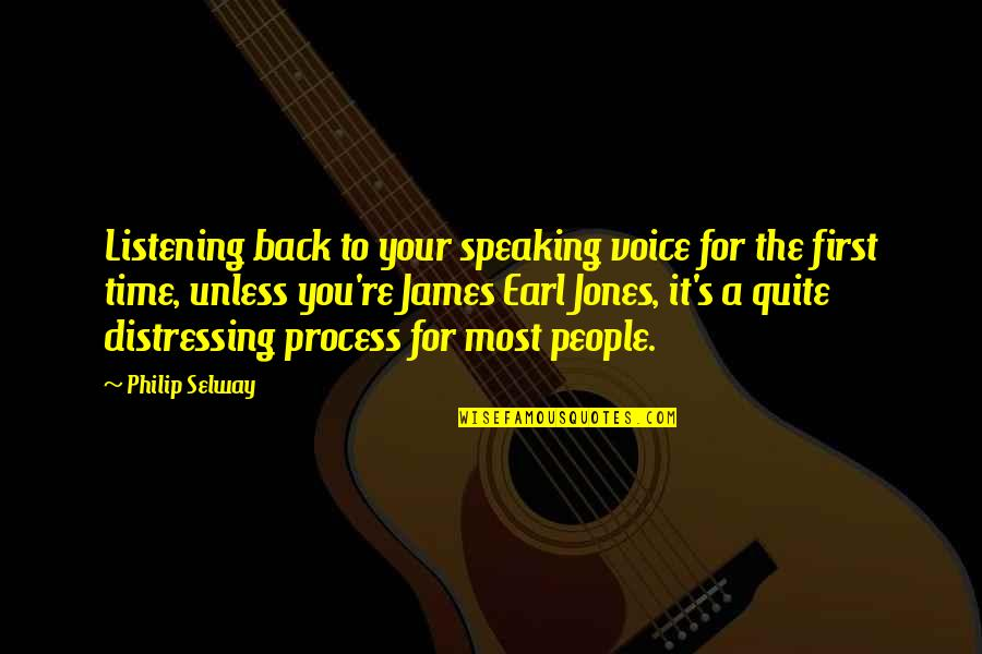 People're Quotes By Philip Selway: Listening back to your speaking voice for the