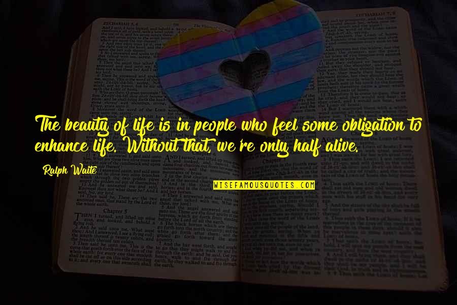 People're Quotes By Ralph Waite: The beauty of life is in people who