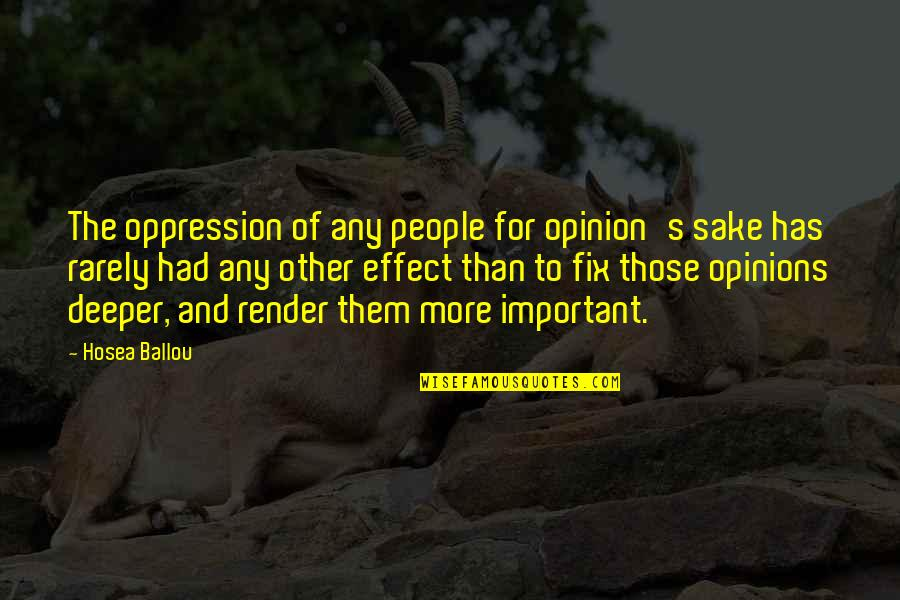 People's Opinions Quotes By Hosea Ballou: The oppression of any people for opinion's sake
