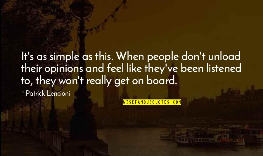 People's Opinions Quotes By Patrick Lencioni: It's as simple as this. When people don't