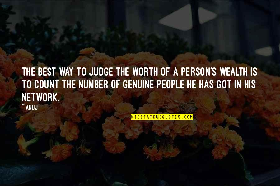 People's Worth Quotes By Anuj: The best way to judge the worth of