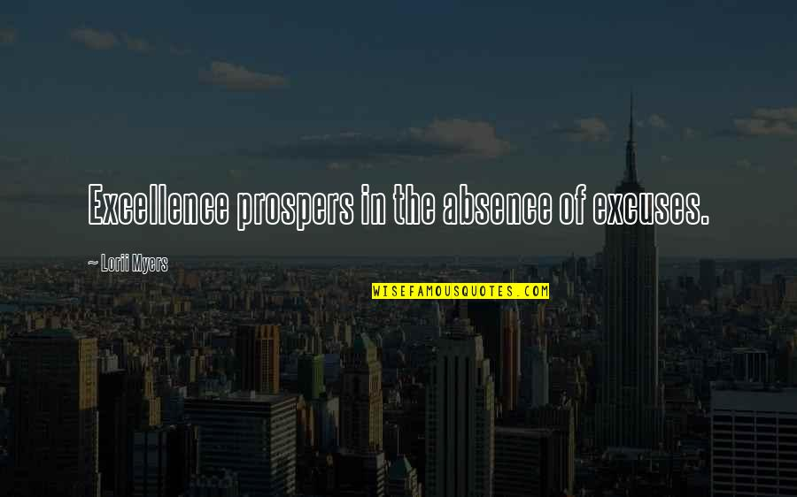 Perceiving Others Quotes By Lorii Myers: Excellence prospers in the absence of excuses.