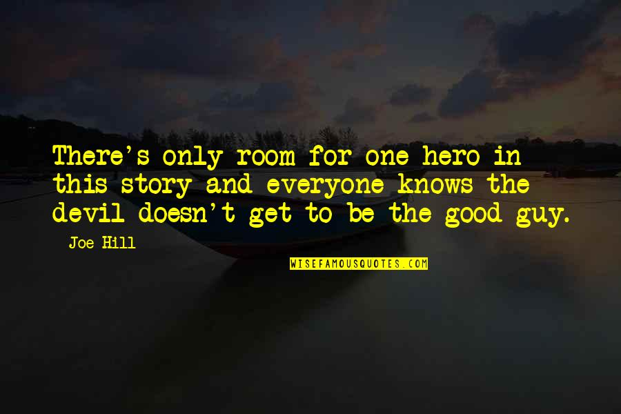Perceptions Quotes By Joe Hill: There's only room for one hero in this