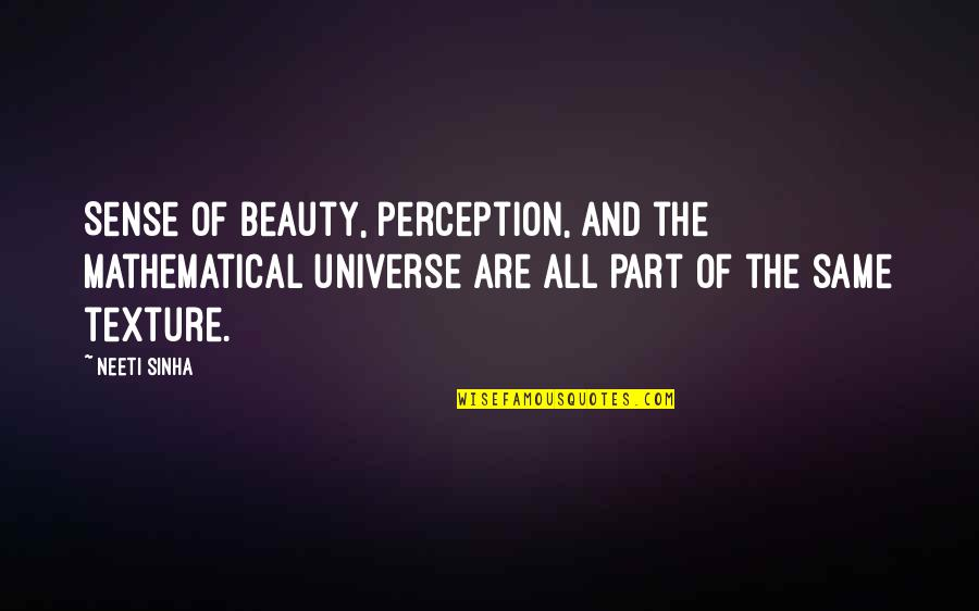 Perceptions Quotes By Neeti Sinha: Sense of beauty, perception, and the mathematical universe