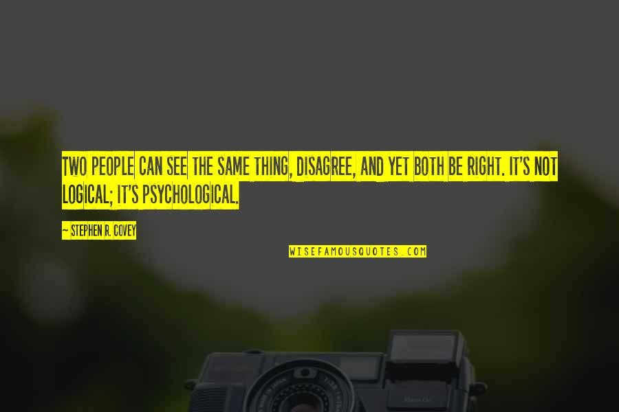 Perceptions Quotes By Stephen R. Covey: Two people can see the same thing, disagree,