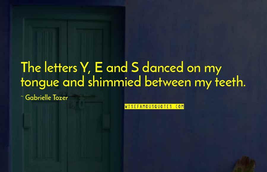 Percussion Quotes By Gabrielle Tozer: The letters Y, E and S danced on