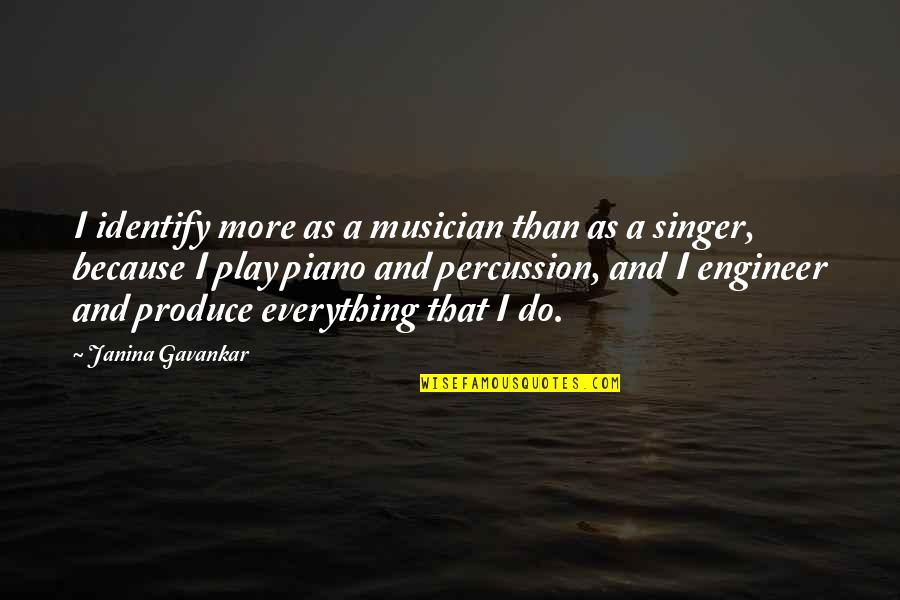 Percussion Quotes By Janina Gavankar: I identify more as a musician than as