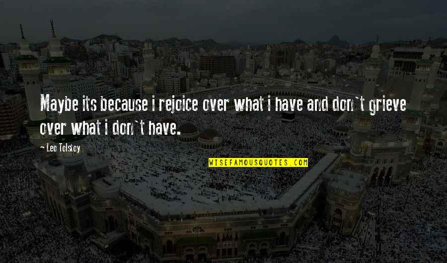 Perdita Durango Quotes By Leo Tolstoy: Maybe its because i rejoice over what i