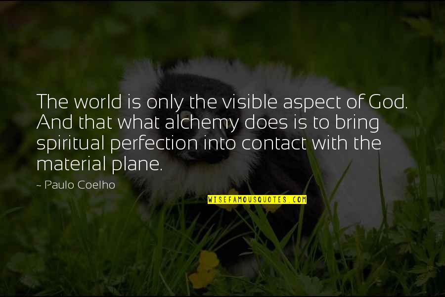 Perfection And God Quotes By Paulo Coelho: The world is only the visible aspect of
