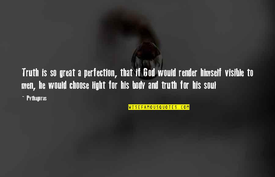 Perfection And God Quotes By Pythagoras: Truth is so great a perfection, that if