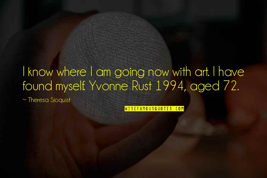 Performance Enhancing Quotes By Theresa Sjoquist: I know where I am going now with