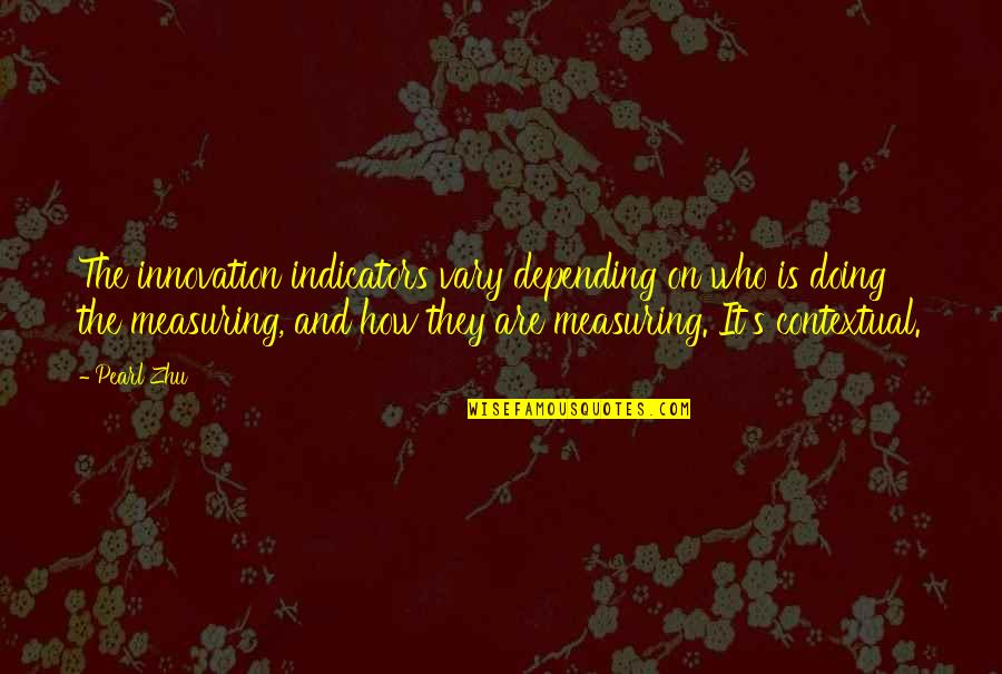 Performance Measurement Quotes By Pearl Zhu: The innovation indicators vary depending on who is