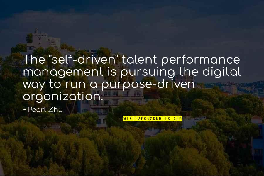 """Performance Measurement Quotes By Pearl Zhu: The """"self-driven"""" talent performance management is pursuing the"""