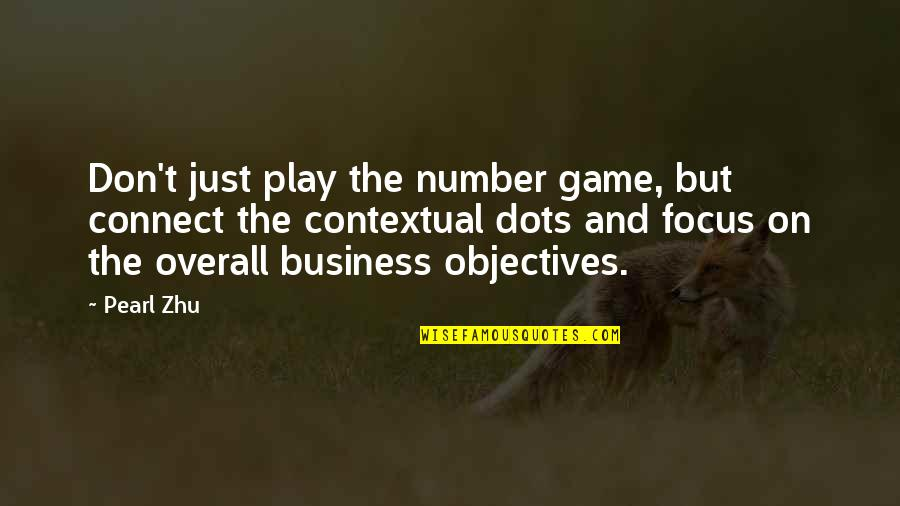Performance Measurement Quotes By Pearl Zhu: Don't just play the number game, but connect
