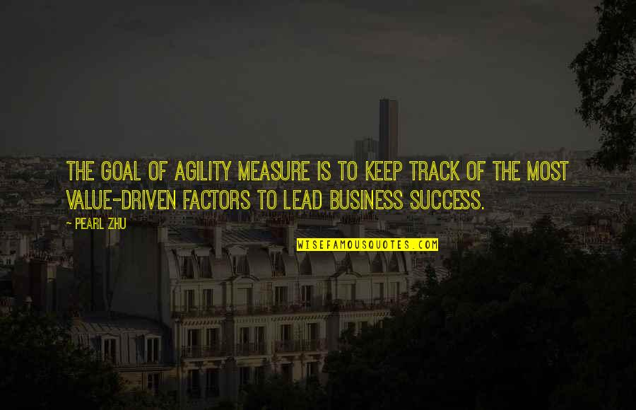 Performance Measurement Quotes By Pearl Zhu: The goal of agility measure is to keep