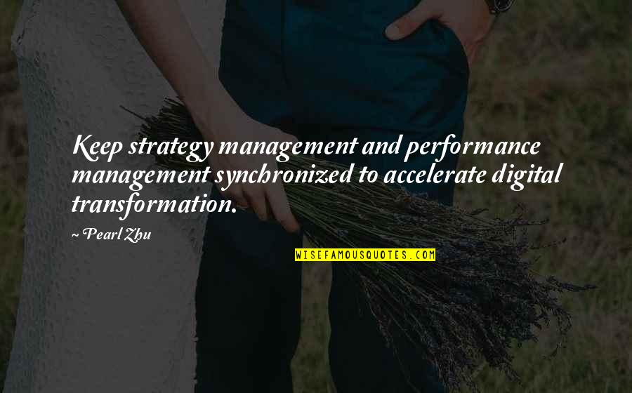 Performance Measurement Quotes By Pearl Zhu: Keep strategy management and performance management synchronized to