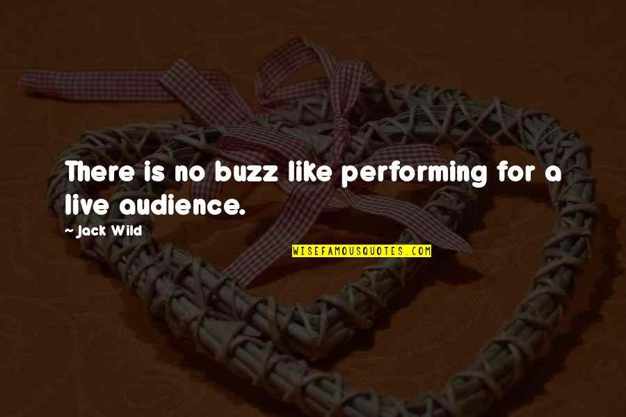 Performing Live Quotes By Jack Wild: There is no buzz like performing for a
