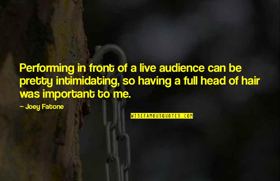 Performing Live Quotes By Joey Fatone: Performing in front of a live audience can