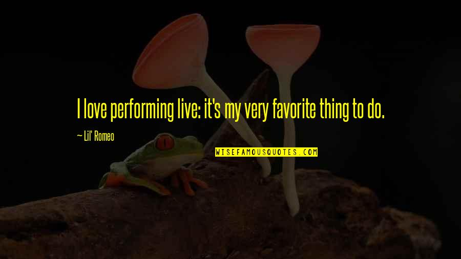 Performing Live Quotes By Lil' Romeo: I love performing live: it's my very favorite
