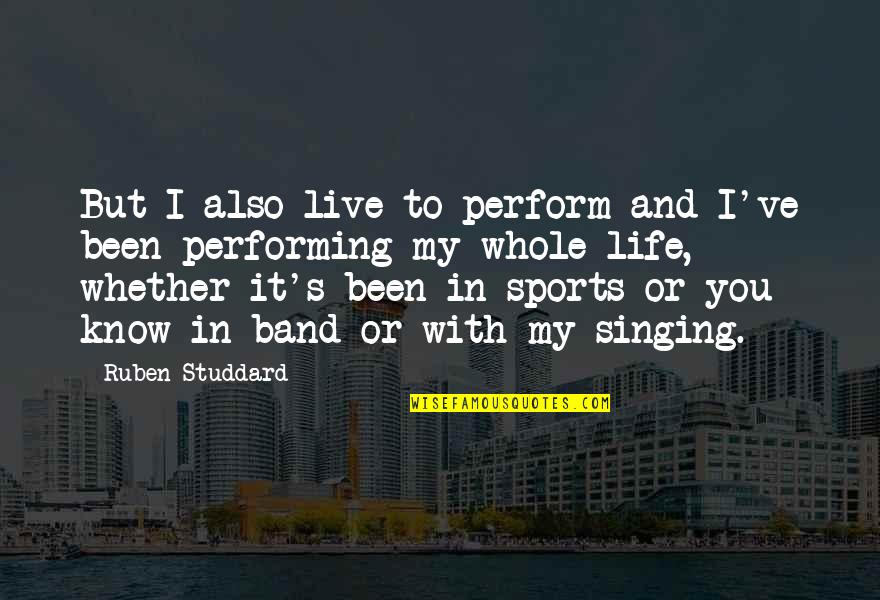 Performing Live Quotes By Ruben Studdard: But I also live to perform and I've