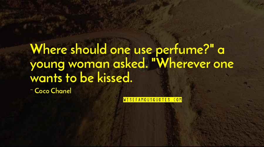 "Perfume From Coco Chanel Quotes By Coco Chanel: Where should one use perfume?"" a young woman"