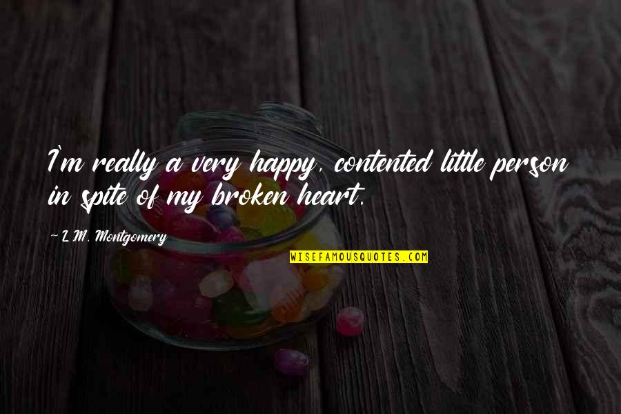 Permissablel Quotes By L.M. Montgomery: I'm really a very happy, contented little person