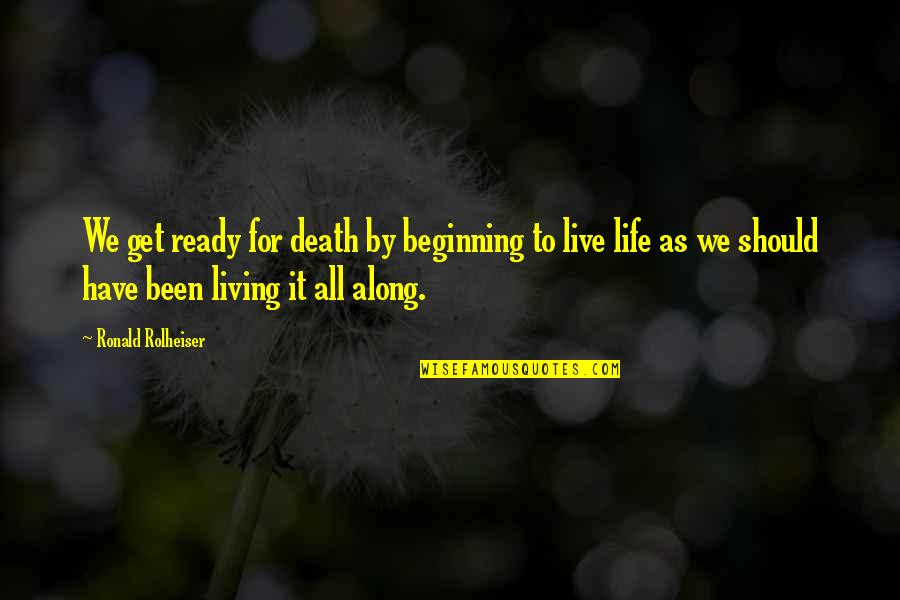 Pernicous Quotes By Ronald Rolheiser: We get ready for death by beginning to