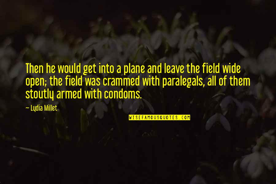 Person Centered Quotes By Lydia Millet: Then he would get into a plane and