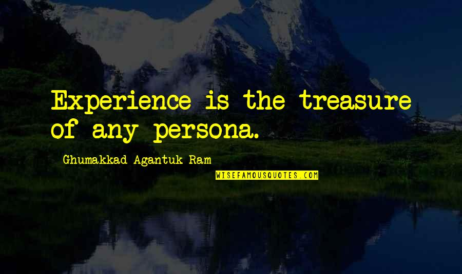 Persona Quotes By Ghumakkad Agantuk Ram: Experience is the treasure of any persona.
