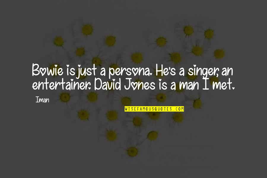 Persona Quotes By Iman: Bowie is just a persona. He's a singer,