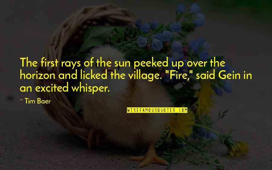 Personal Attendant Quotes By Tim Baer: The first rays of the sun peeked up