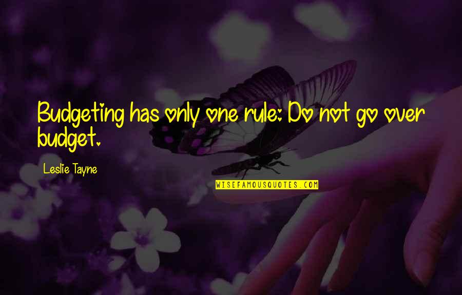 Personal Budgeting Quotes By Leslie Tayne: Budgeting has only one rule: Do not go