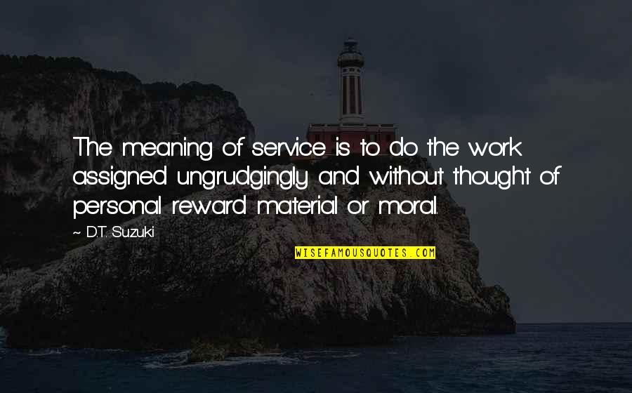 Personal Service Quotes By D.T. Suzuki: The meaning of service is to do the