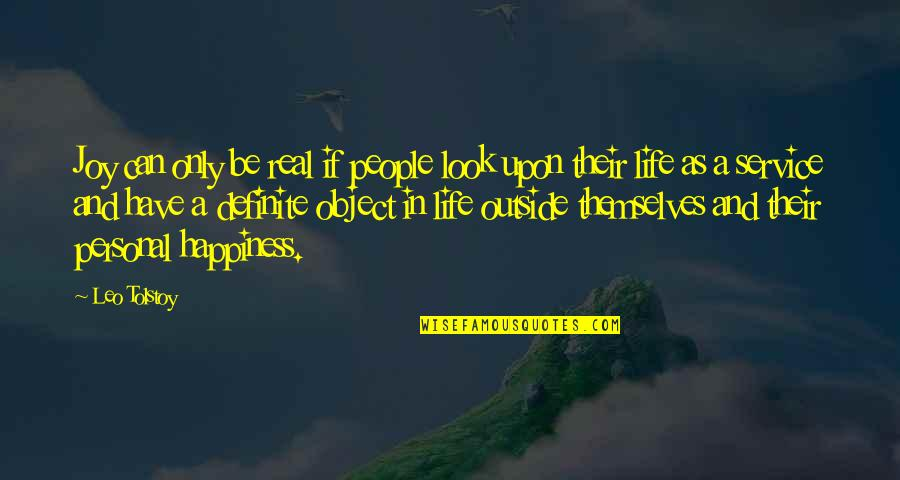 Personal Service Quotes By Leo Tolstoy: Joy can only be real if people look