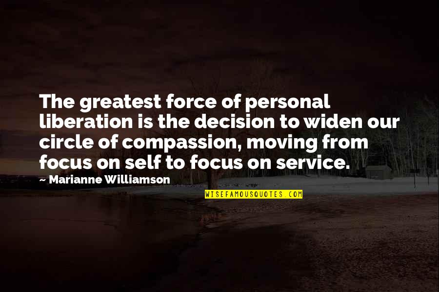 Personal Service Quotes By Marianne Williamson: The greatest force of personal liberation is the