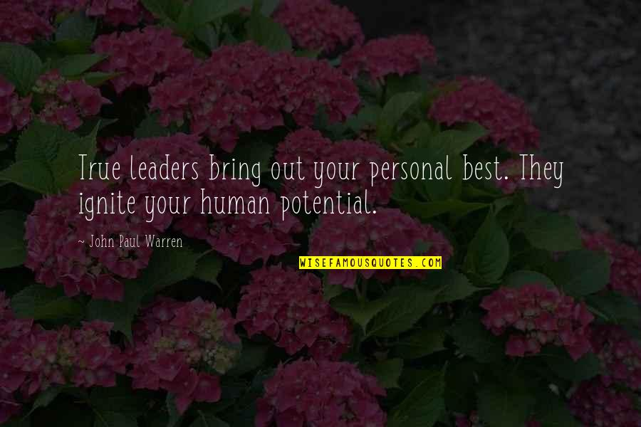 Personal Training Motivational Quotes By John Paul Warren: True leaders bring out your personal best. They