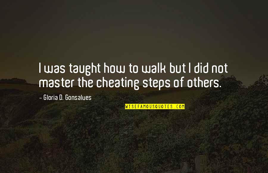 Personality Attitude Quotes By Gloria D. Gonsalves: I was taught how to walk but I