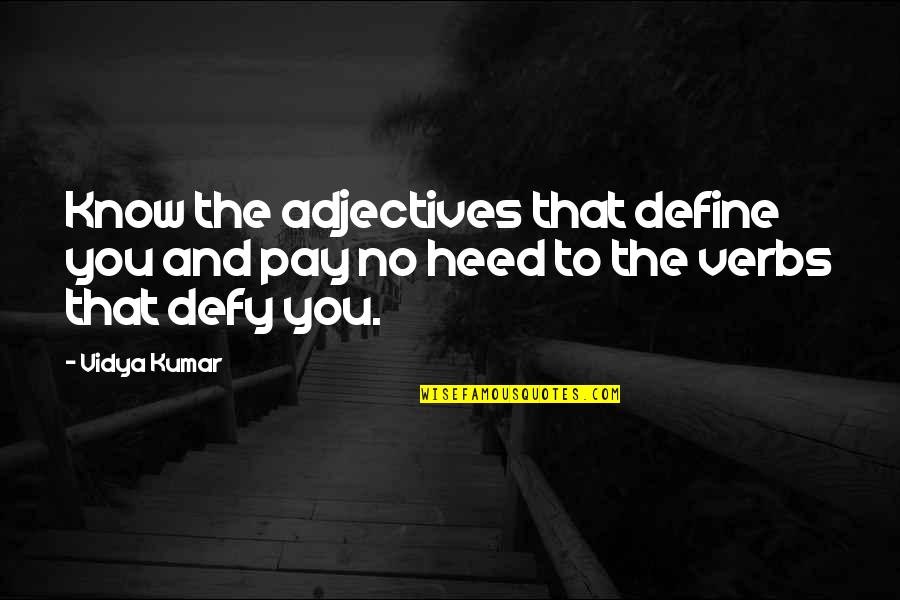 Personality Attitude Quotes By Vidya Kumar: Know the adjectives that define you and pay